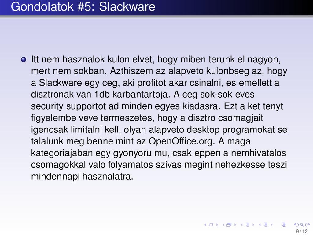 Gondolatok #5: Slackware Itt nem hasznalok kulo...