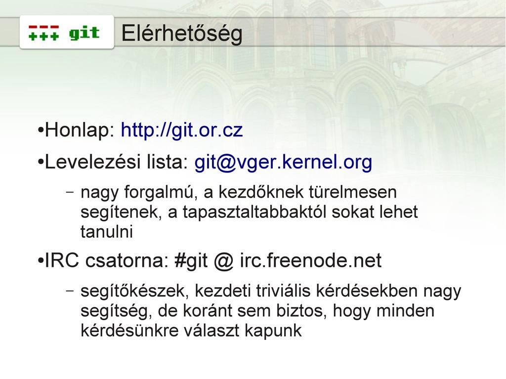15 Elérhetőség ● Honlap: http://git.or.cz ● Lev...