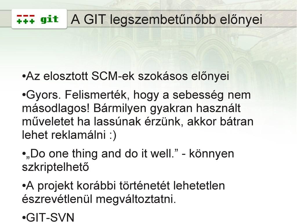7 A GIT legszembetűnőbb előnyei ● Az elosztott ...