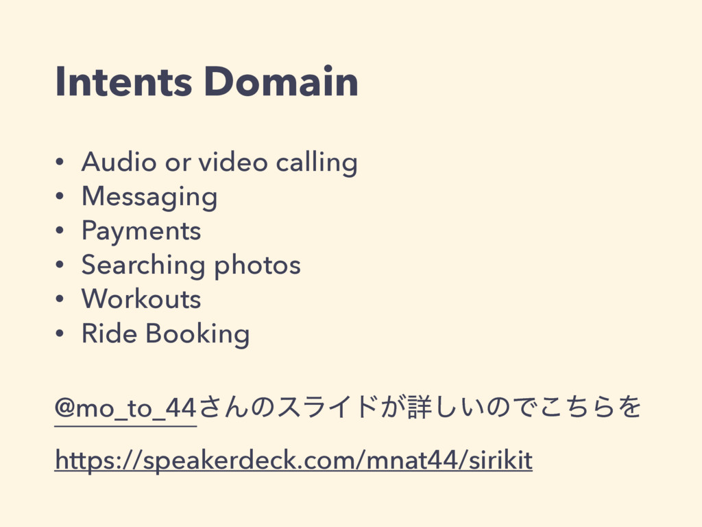 Intents Domain • Audio or video calling • Messa...