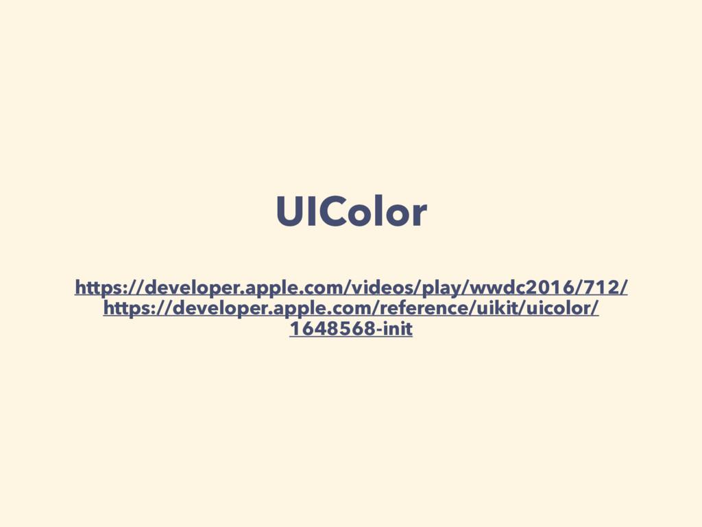 UIColor https://developer.apple.com/videos/play...