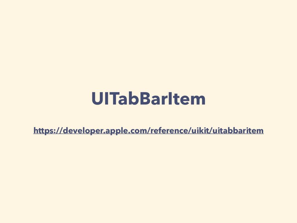 UITabBarItem https://developer.apple.com/refere...
