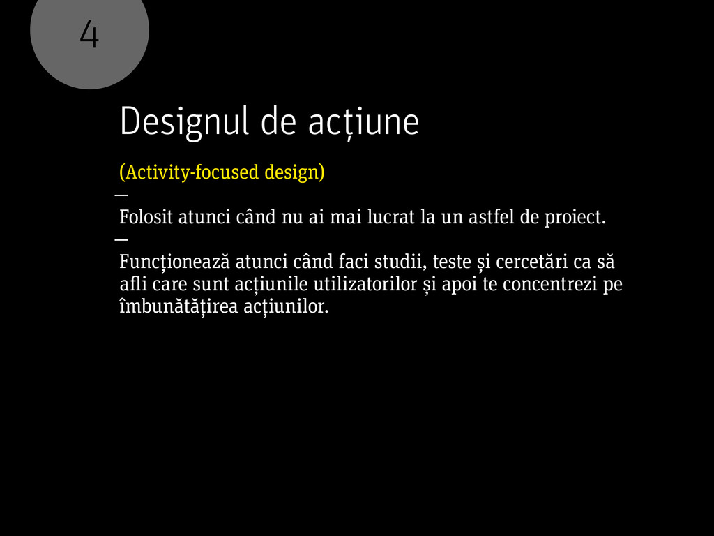 4 Designul de acțiune (Activity-focused design)...