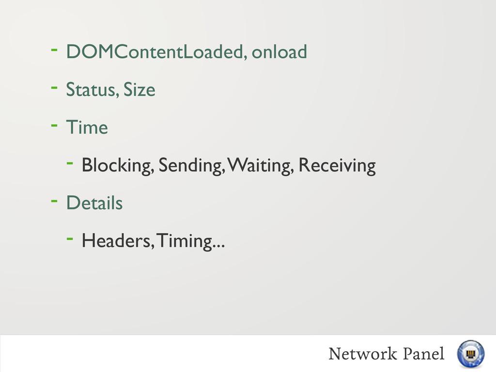 - DOMContentLoaded, onload - Status, Size - Tim...