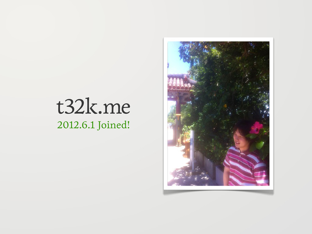 t32k.me 2012.6.1 Joined!