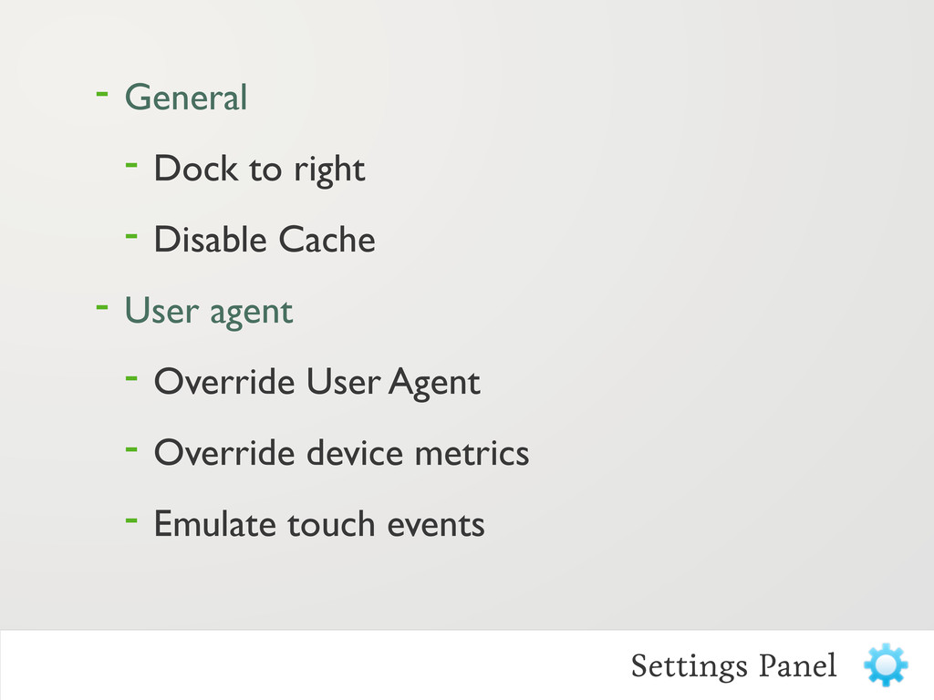- General - Dock to right - Disable Cache - Use...