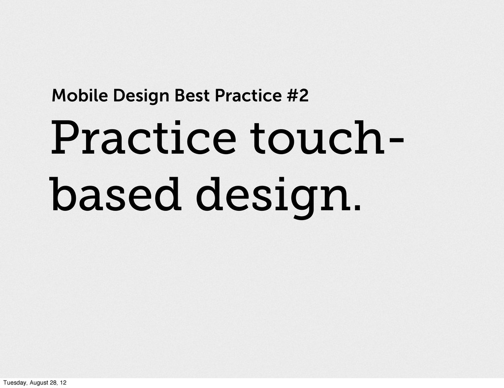 Mobile Design Best Practice #2 Practice touch- ...