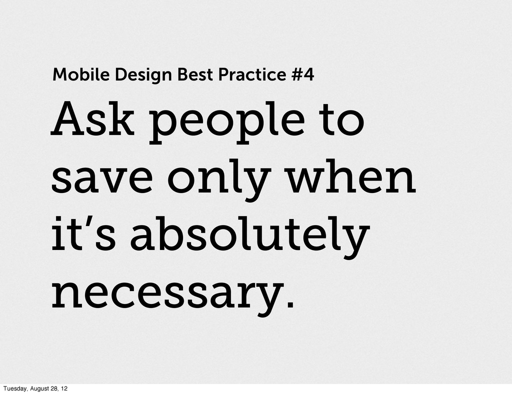 Mobile Design Best Practice #4 Ask people to sa...