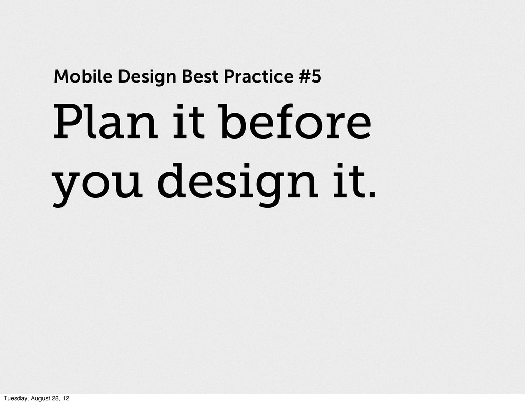Mobile Design Best Practice #5 Plan it before y...