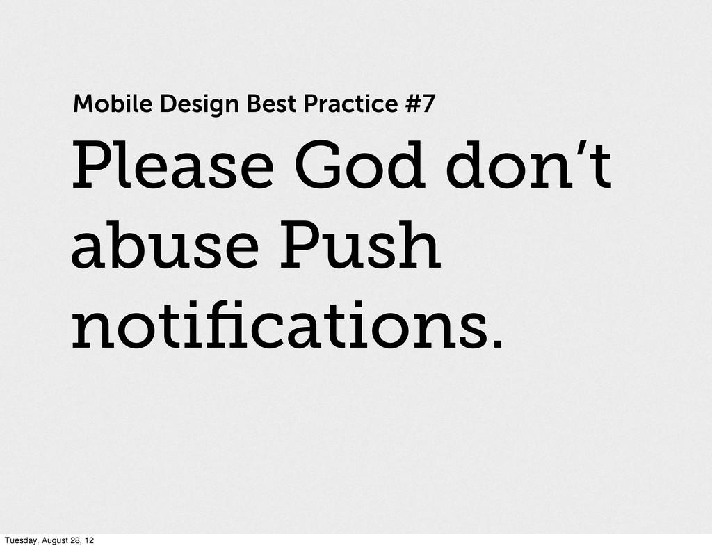 Mobile Design Best Practice #7 Please God don't...