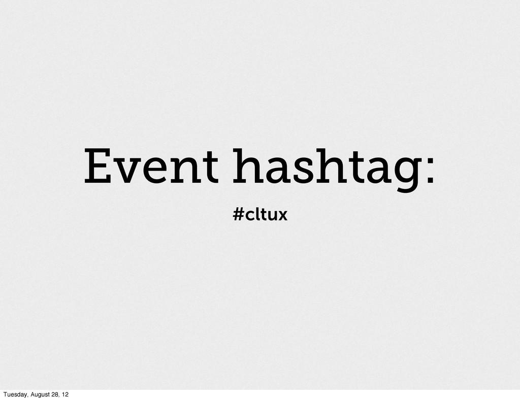 #cltux Event hashtag: Tuesday, August 28, 12