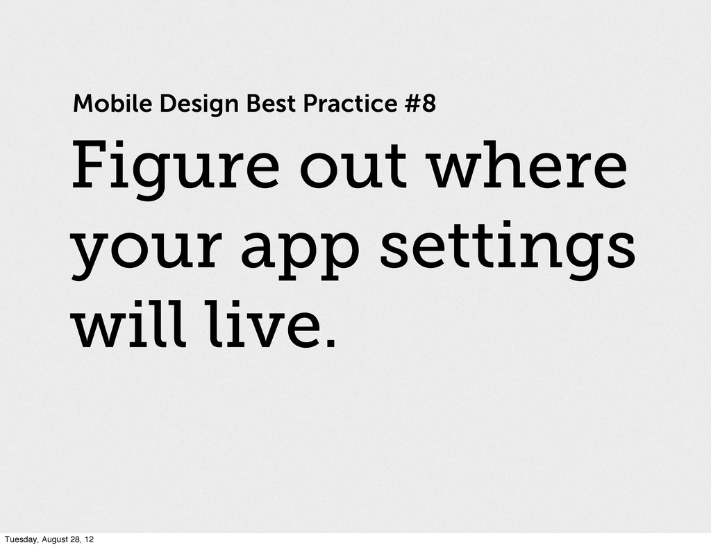 Mobile Design Best Practice #8 Figure out where...