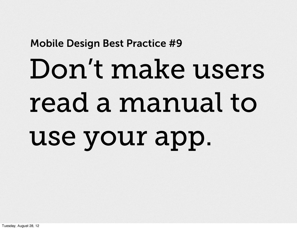 Mobile Design Best Practice #9 Don't make users...