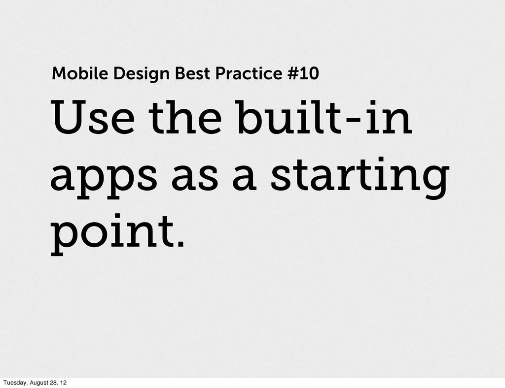 Mobile Design Best Practice #10 Use the built-i...