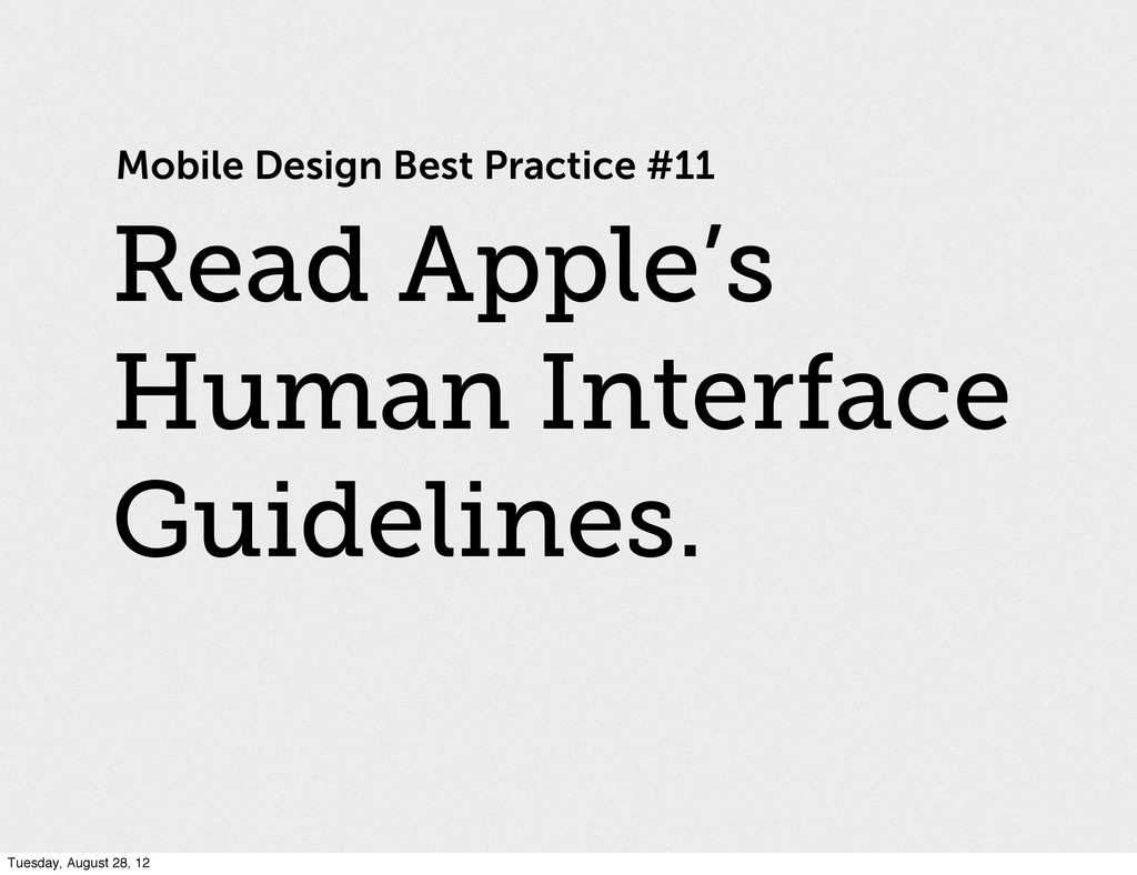 Mobile Design Best Practice #11 Read Apple's Hu...