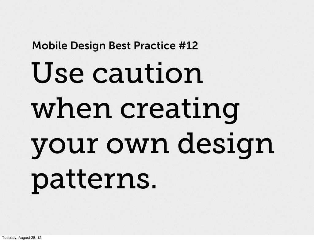Mobile Design Best Practice #12 Use caution whe...