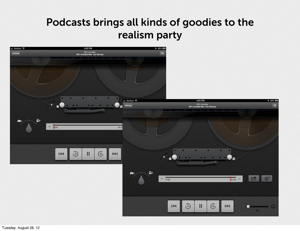 Podcasts brings all kinds of goodies to the rea...