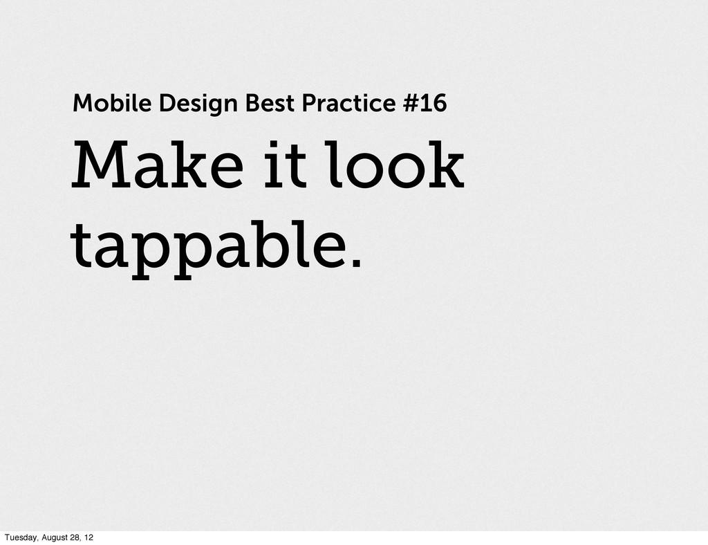 Mobile Design Best Practice #16 Make it look ta...