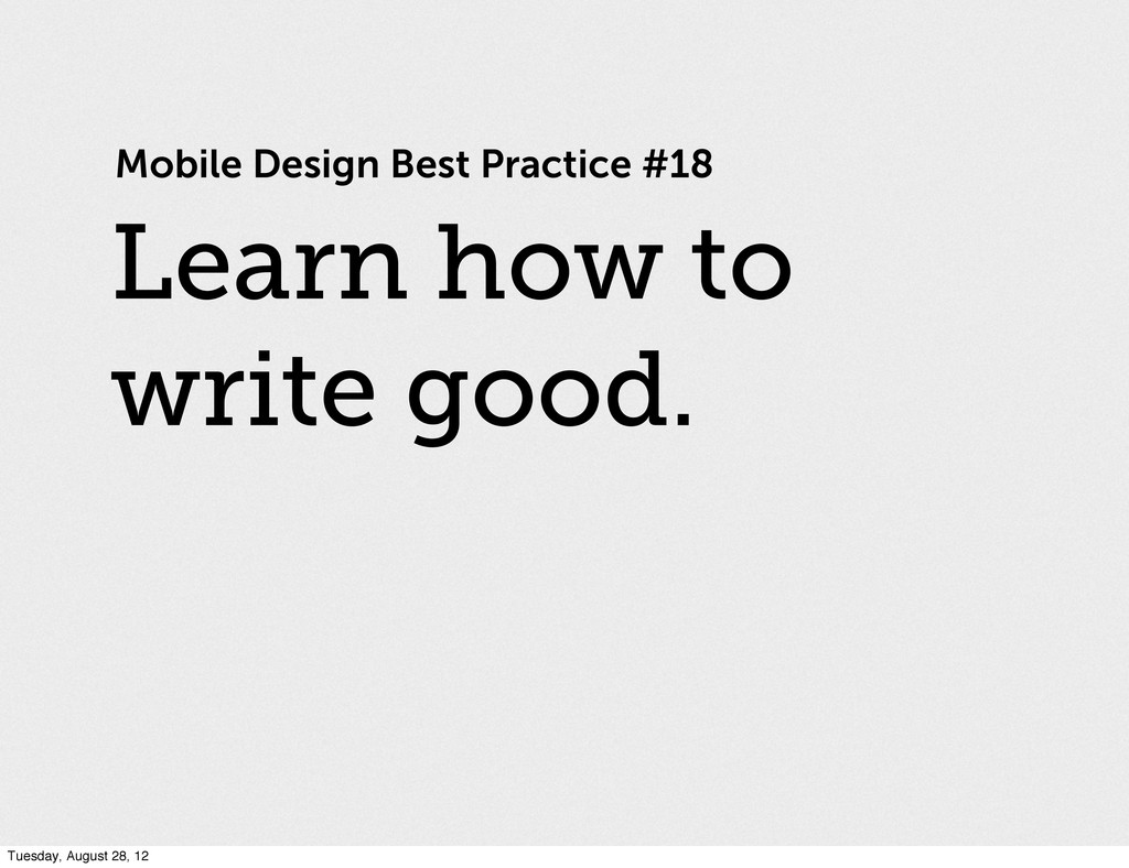 Mobile Design Best Practice #18 Learn how to wr...