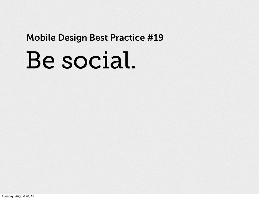 Mobile Design Best Practice #19 Be social. Tues...