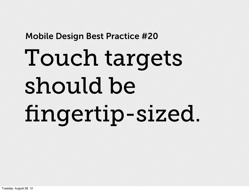 Mobile Design Best Practice #20 Touch targets s...