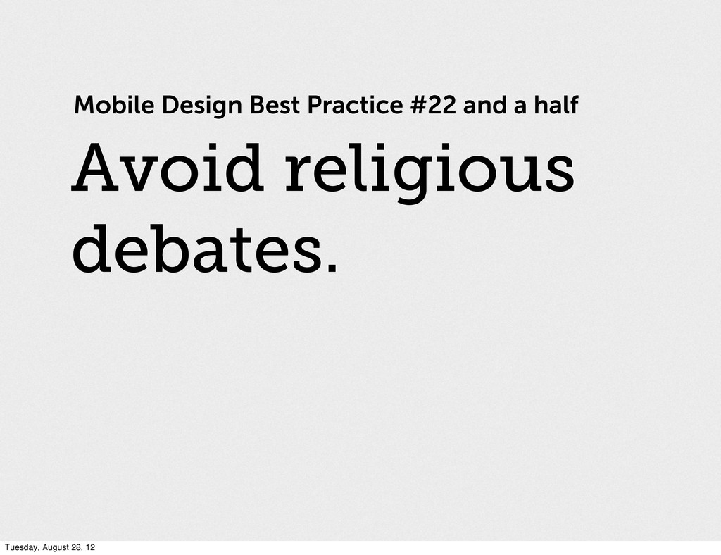 Mobile Design Best Practice #22 and a half Avoi...
