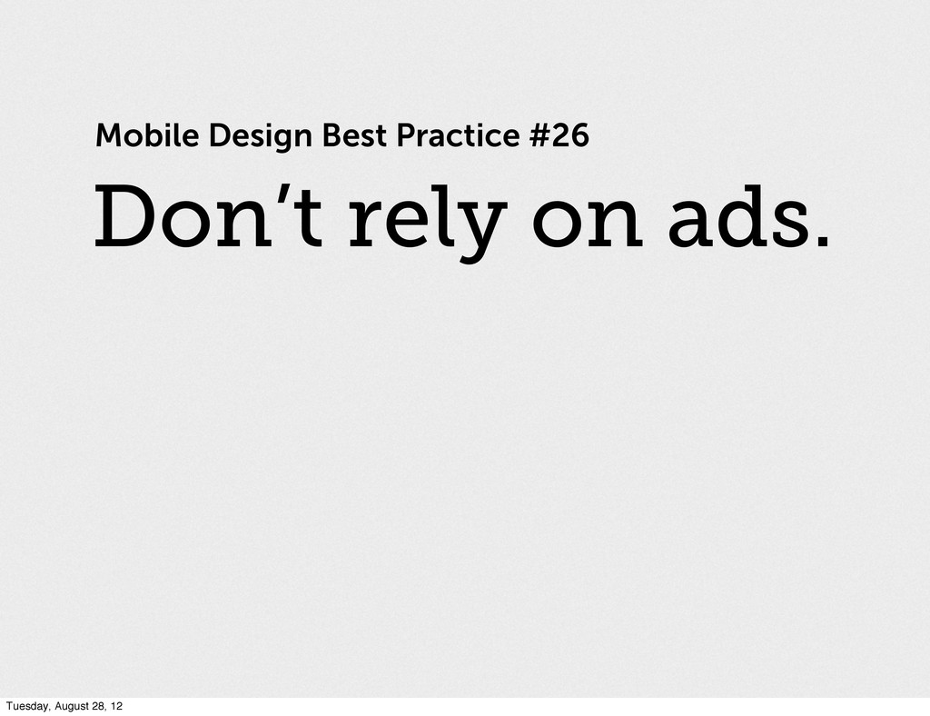 Mobile Design Best Practice #26 Don't rely on a...