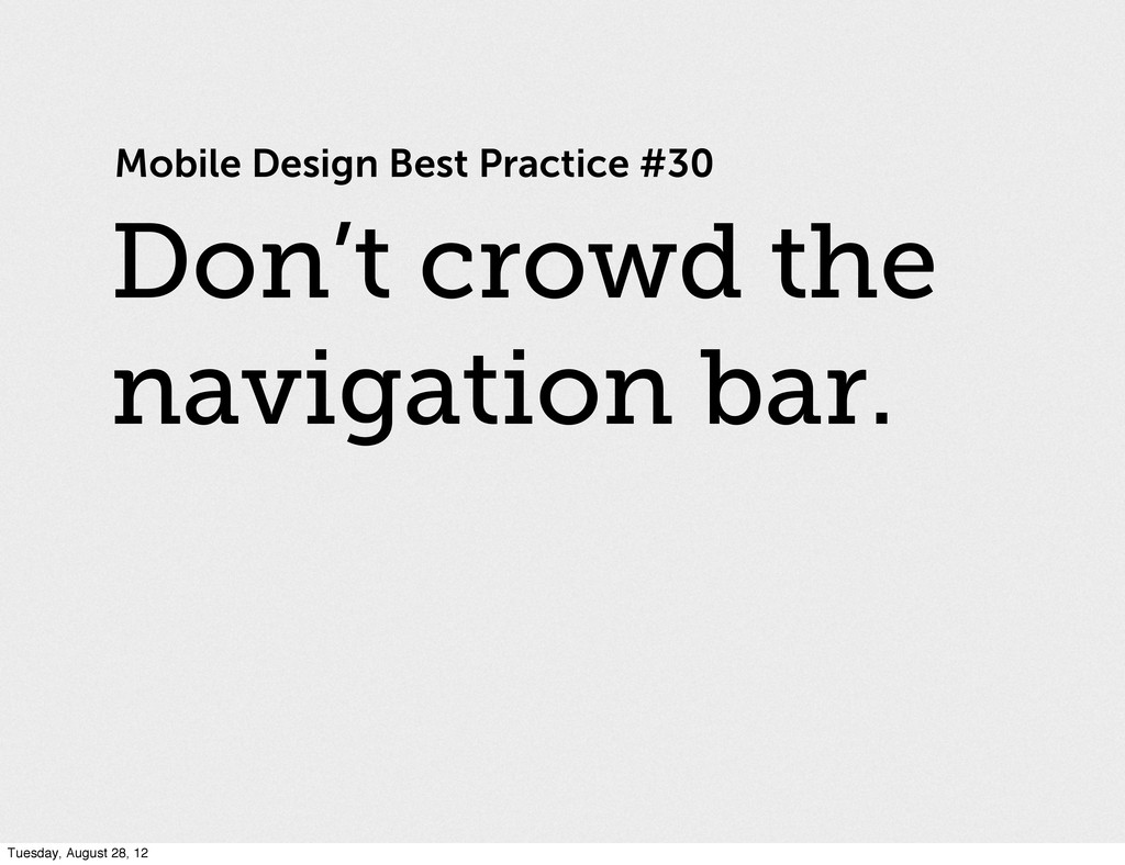 Mobile Design Best Practice #30 Don't crowd the...