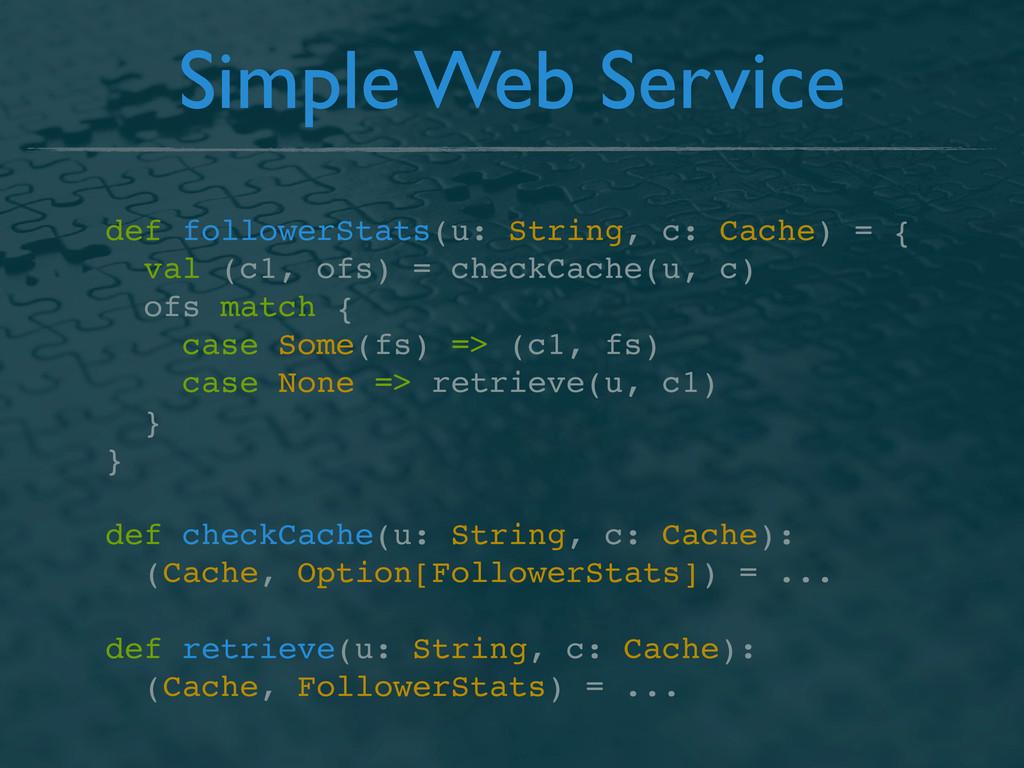 Simple Web Service def followerStats(u: String,...