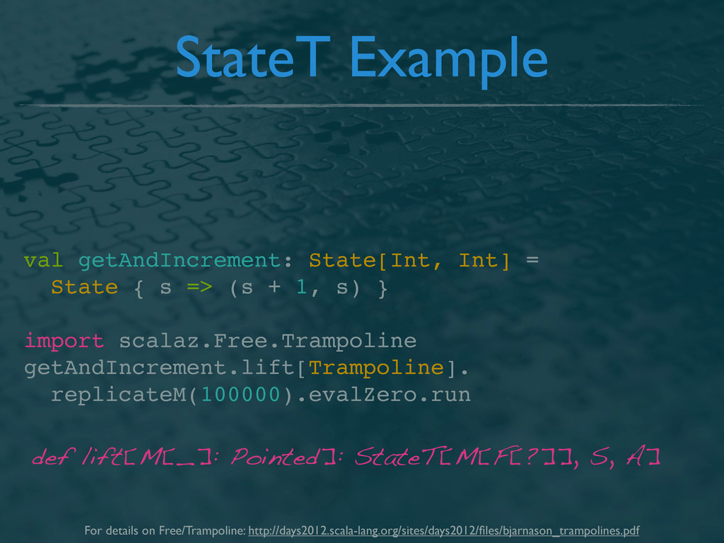 StateT Example val getAndIncrement: State[Int, ...
