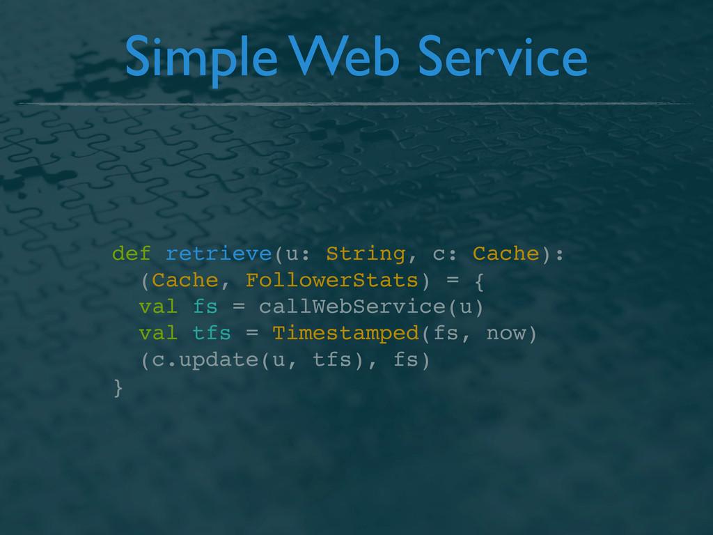 Simple Web Service def retrieve(u: String, c: C...