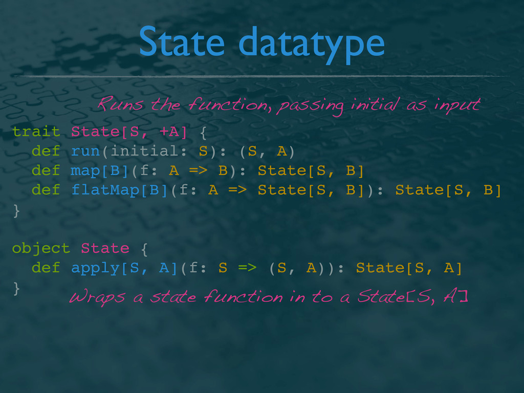State datatype trait State[S, +A] { def run(ini...