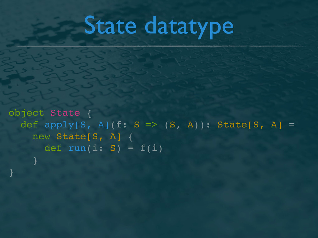 State datatype object State { def apply[S, A](f...