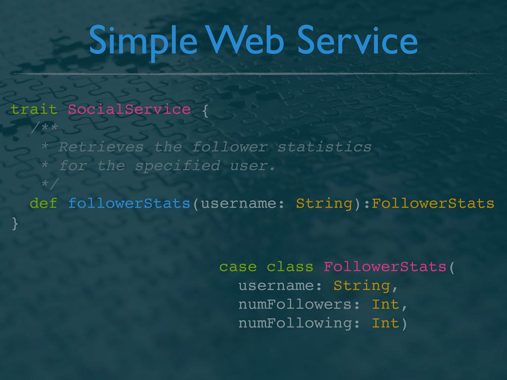 Simple Web Service trait SocialService { /** * ...