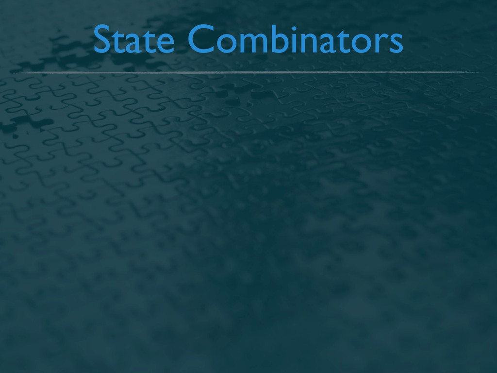 State Combinators