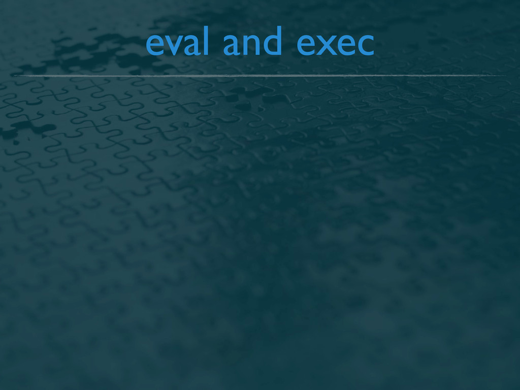 eval and exec