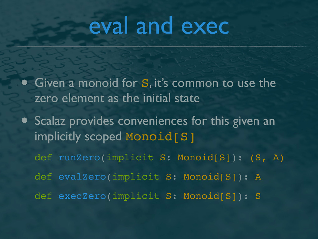 eval and exec • Given a monoid for S, it's comm...