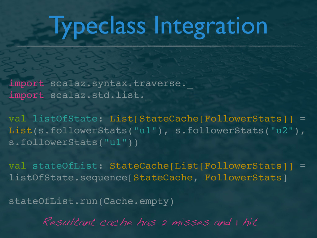 Typeclass Integration import scalaz.syntax.trav...