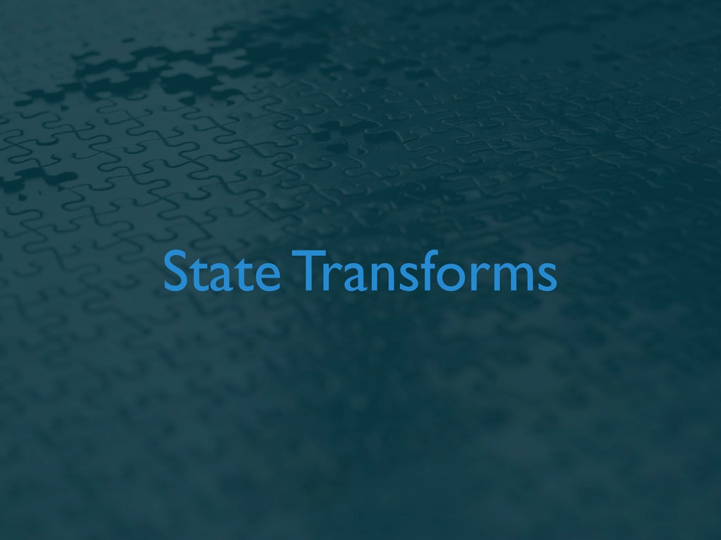 State Transforms