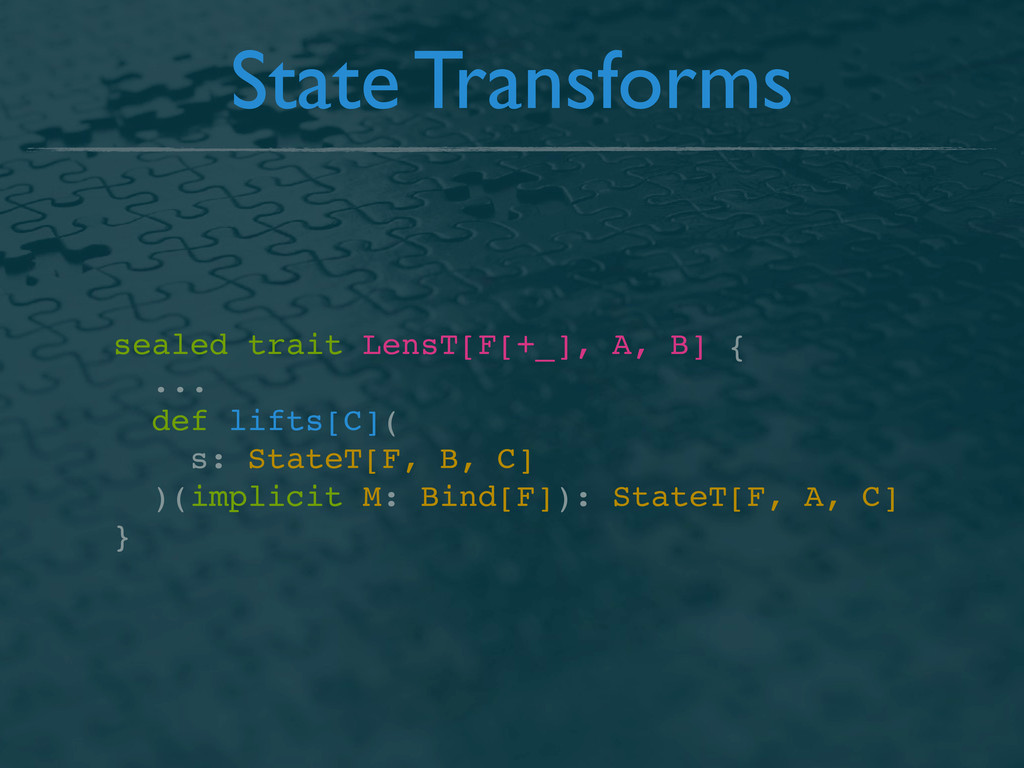 State Transforms sealed trait LensT[F[+_], A, B...