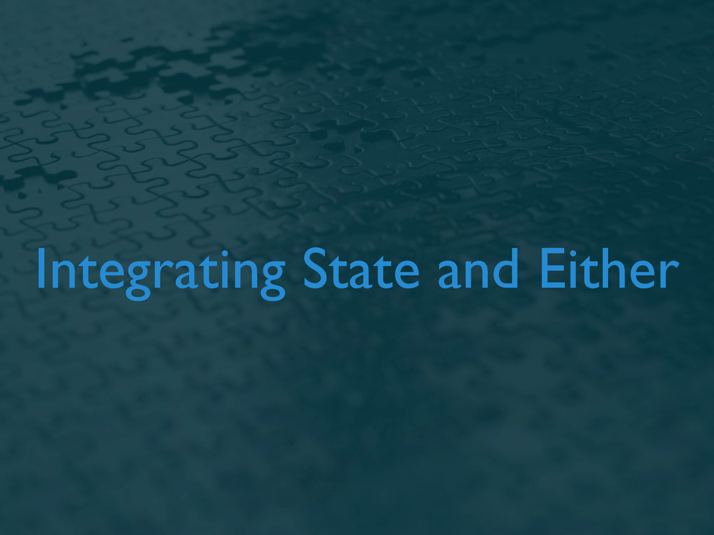 Integrating State and Either
