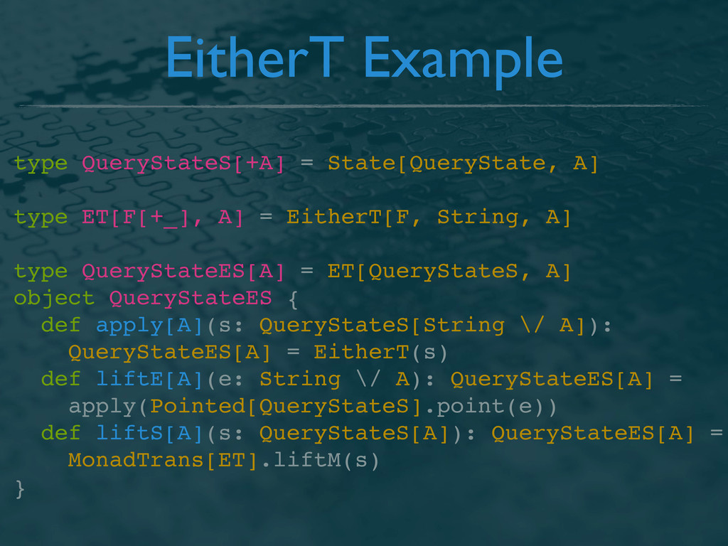 EitherT Example type QueryStateS[+A] = State[Qu...