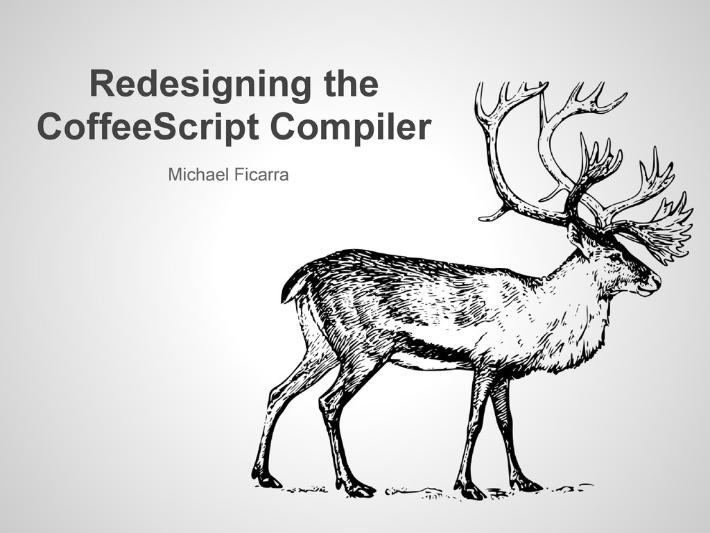 Redesigning the CoffeeScript Compiler Michael F...
