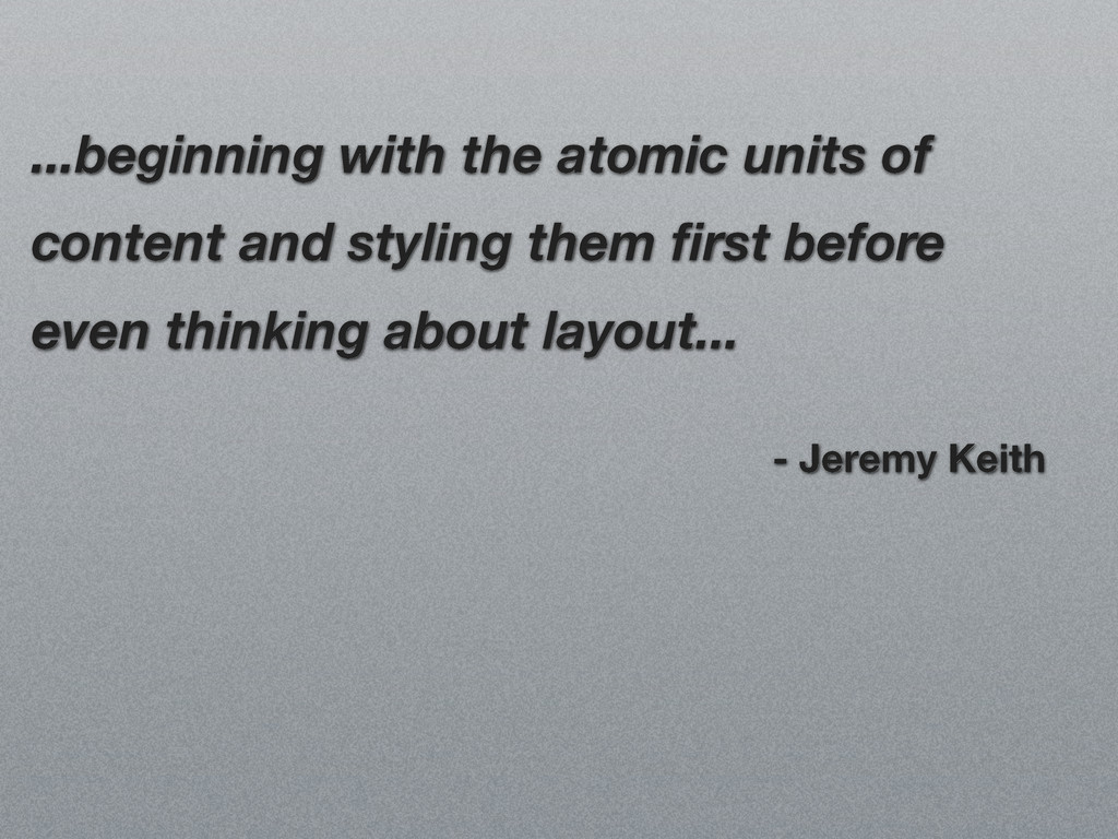 ...beginning with the atomic units of content a...