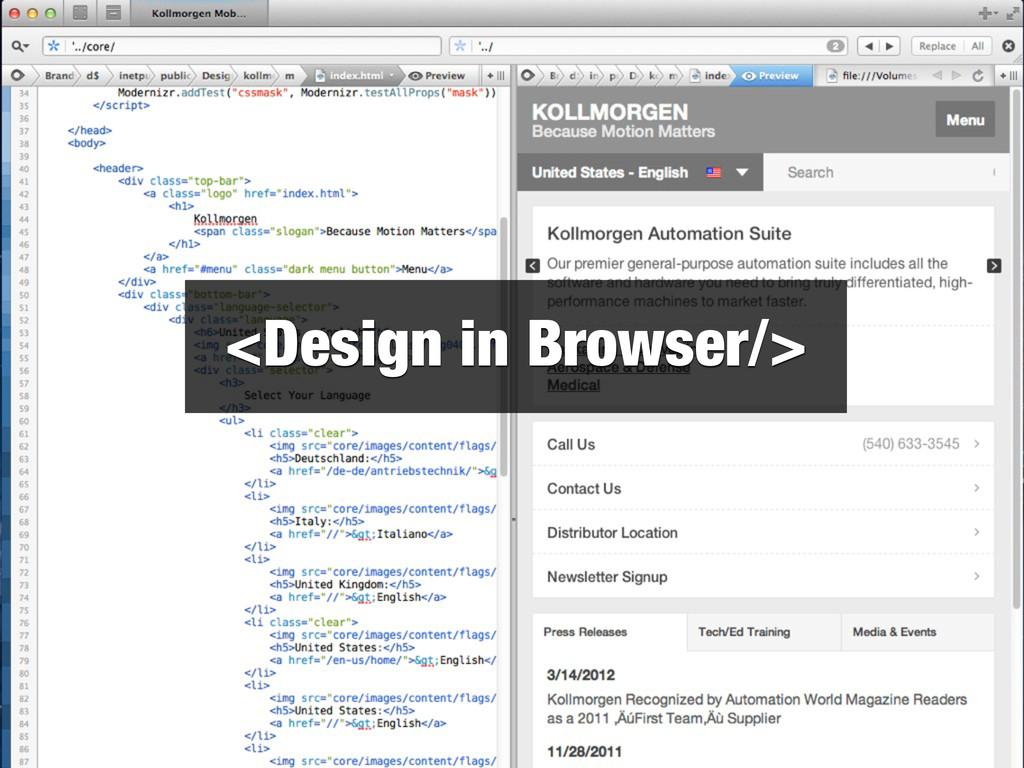 <Design in Browser/>