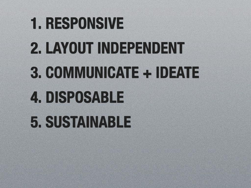 1. RESPONSIVE 2. LAYOUT INDEPENDENT 3. COMMUNIC...