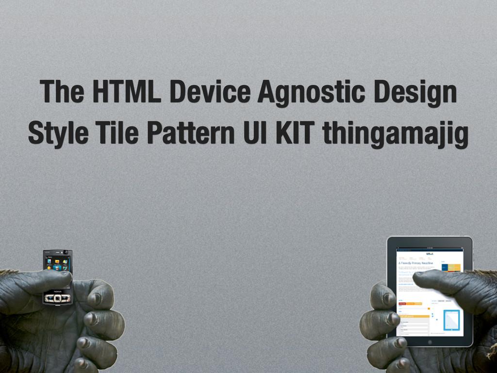 The HTML Device Agnostic Design Style Tile Patt...