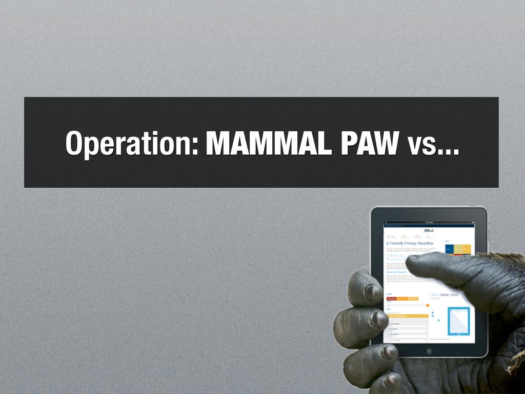 Operation: MAMMAL PAW vs...