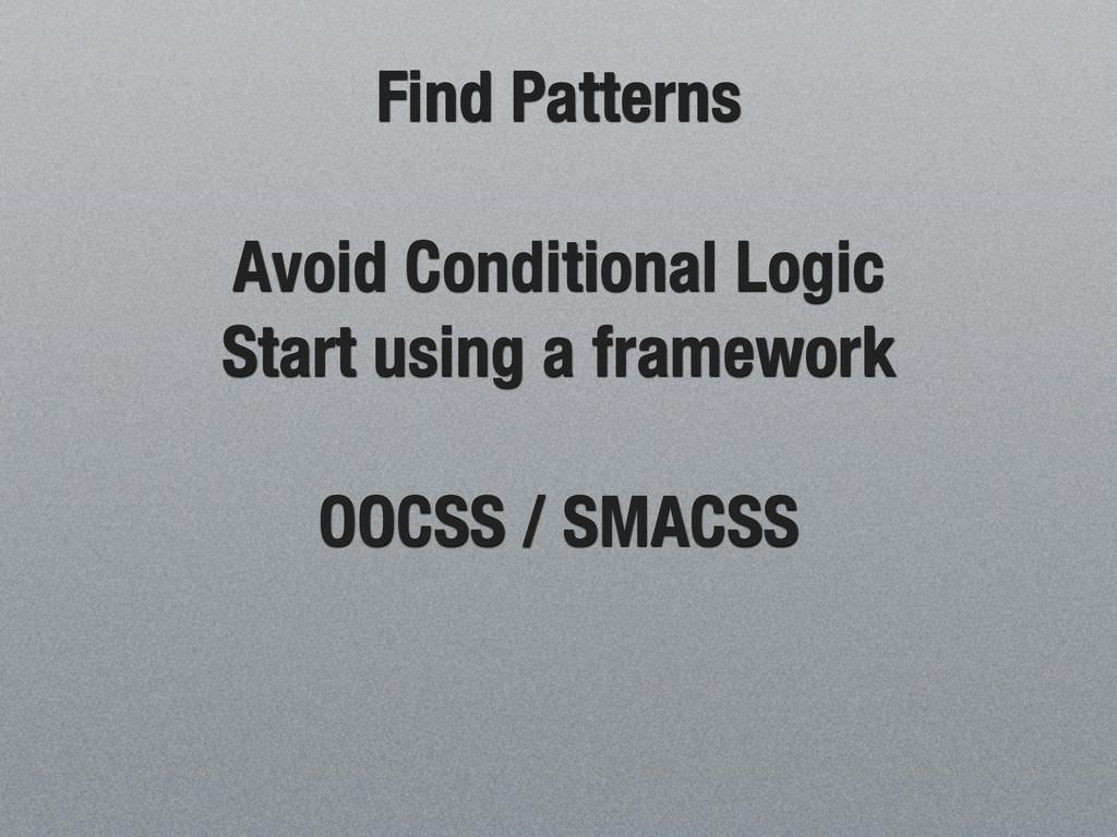 Find Patterns Avoid Conditional Logic Start usi...