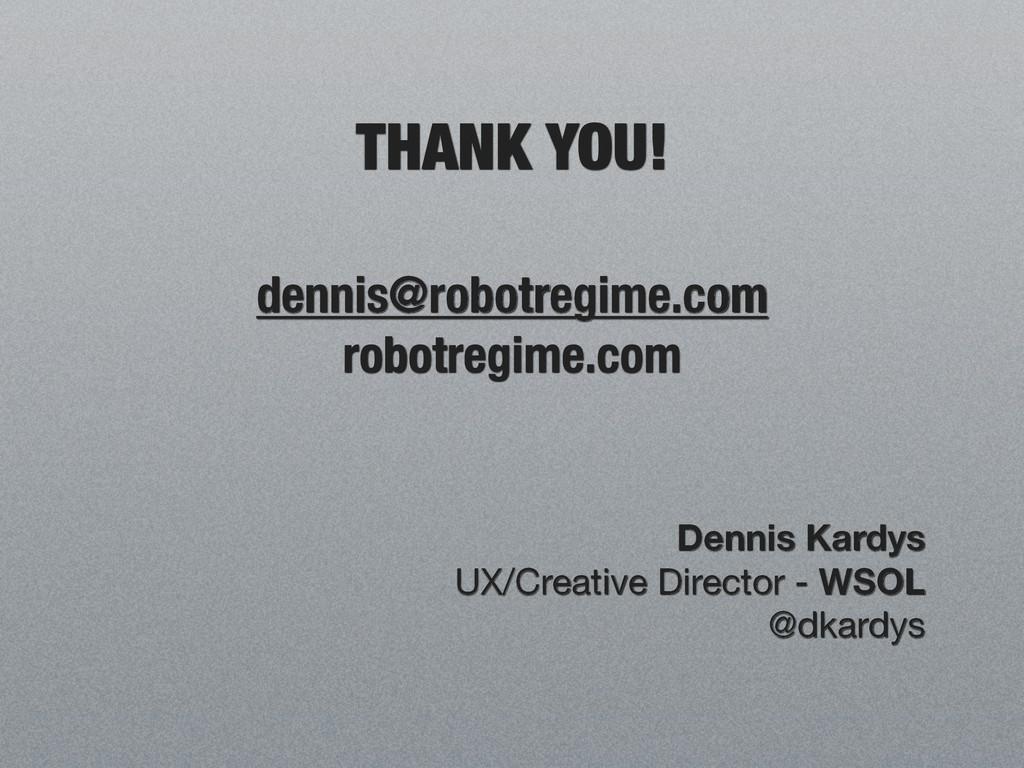 Dennis Kardys UX/Creative Director - WSOL @dkar...